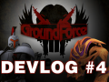 GroundForce Gameplay Video DevLog #4