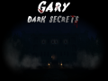 Gary - Dark Secrest [Chapter 1] RELEASED!