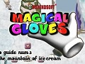 MAGICAL GLOVES - Official videoguide 3 and 4