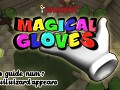 MAGICAL GLOVES - Official videoguide 7 and 8