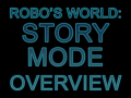 Robo's World: Story Overview