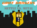 Announcing Griff Dangers in Mettle vs. Metal
