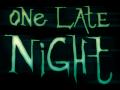 One Late Night (original idea)