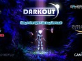 Darkout is released!!