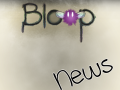 Bloop status report