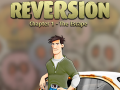 Reversion - The Escape & Reversion - The Meeting!