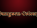 Dungeon Colony v0.1.8.60