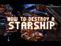 How to Destroy a Starship