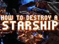 How To Destroy a Starship - Part II