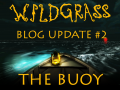 Wildgrass Dev Update #2- The Buoy