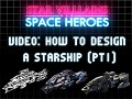 How to Design a Starship (Part 1)