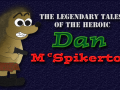 The Legendary Tales of the Heroic Dan McSpikerton released on Google Play