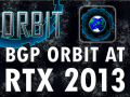 BGP Orbit at RTX 2013