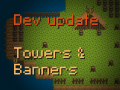 Weekly update - Towers & Banners