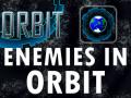 Enemies in Orbit