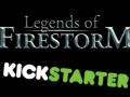 Legends of Firestorm - Kickstarter Launch