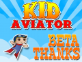 Thanks to the Kid Aviator beta testers