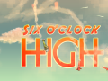 Six O'Clock High - Out Now!