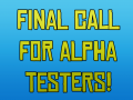 Final call for alpha testers