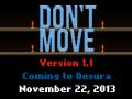 Don't Move Version 1.1 Coming to Desura!