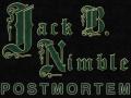 Jack B. Nimble Post Mortem
