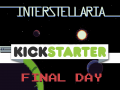 Interstellaria - Final Day on kickstarter!