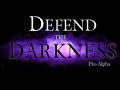 Defend the Darkness First Post!