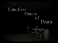 Countless Rooms of DeathVote Now!