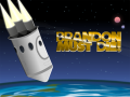 Brandon Must Die! Updates