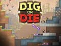 Dig or Die on Steam Greenlight !