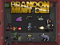 Brandon Must Die! - Trailer debut (1:08)