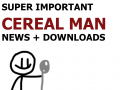 Super Important Cereal Man News (+ DOWNLOADS!)