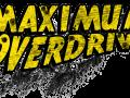 """Introducing """"Maximum Overdrive"""""""
