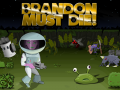 Brandon Must Die! - Now on Steam Greenlight