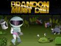 Brandon Must Die! - Kickstarter