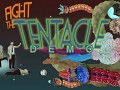 Fight the Tentacle, Demo screenshots!
