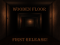 Wooden Floor - NOW on Desura