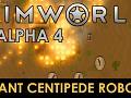 RimWorld Alpha 4 released - Giant Centipede Robots