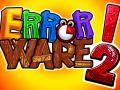 First glimpse at Error Ware 2!