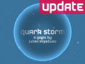 Quark Storm Update: Turbo Smooth Edition