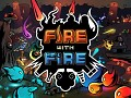 Fire With Fire Beta Version, Kickstarter, and Steam Greenlight