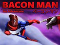 Bacon Man Kickstarter Launched!