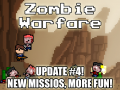Zombie Warfare Update #4 - New Missions, New Explosions, More Fun!