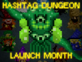 Hashtag Dungeon Release Month