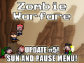 Zombie Warfare Update #5 - Sun and Pause Menu!