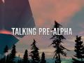 Let's talk Pre-alpha