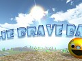 August Update (The Brave Ball)