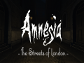 Amnesia: The Streets of London Demo Released.