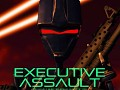 Executive Assault has been Greenlit!