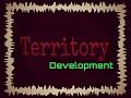 Territory Development Blog #5